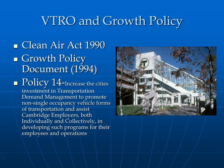 VTRO and Growth Policy
