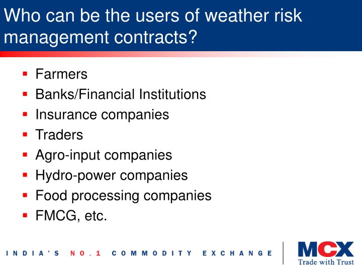 Who can be the users of weather risk management contracts?