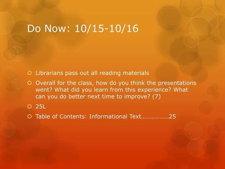 Do Now: 10/15-10/16