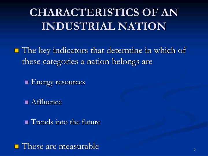 CHARACTERISTICS OF AN INDUSTRIAL NATION