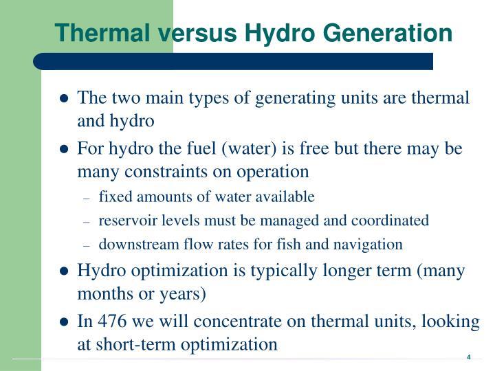 Thermal versus Hydro Generation
