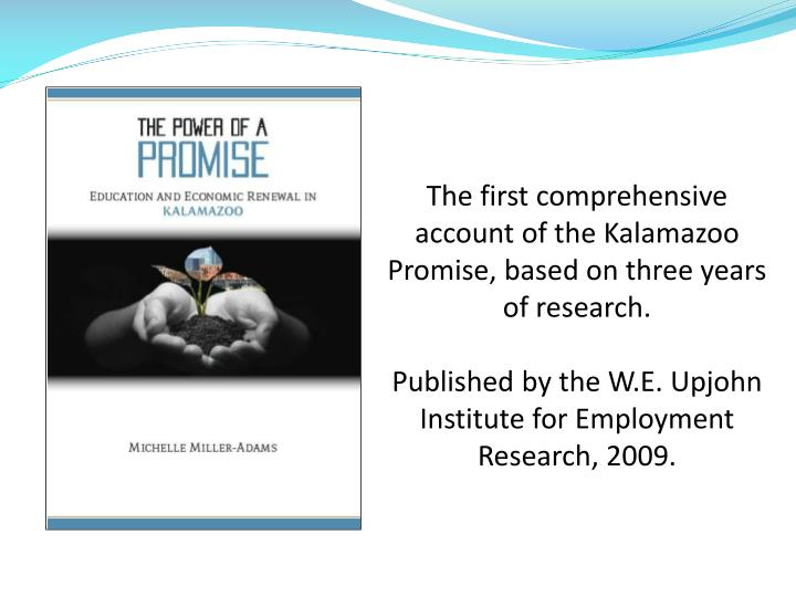 The first comprehensive account of the Kalamazoo Promise, based on three years of research.
