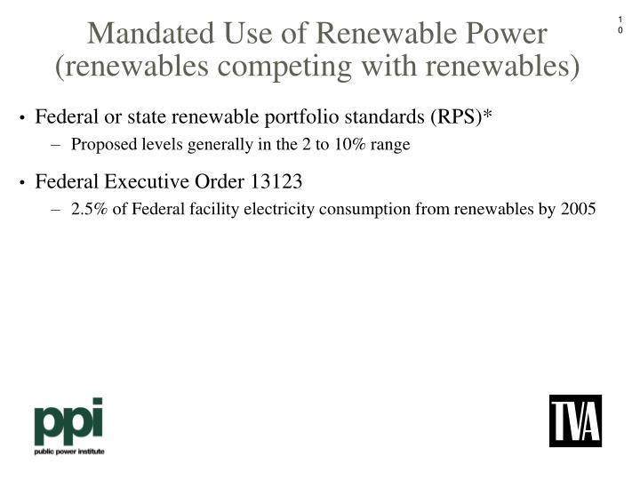 Mandated Use of Renewable Power