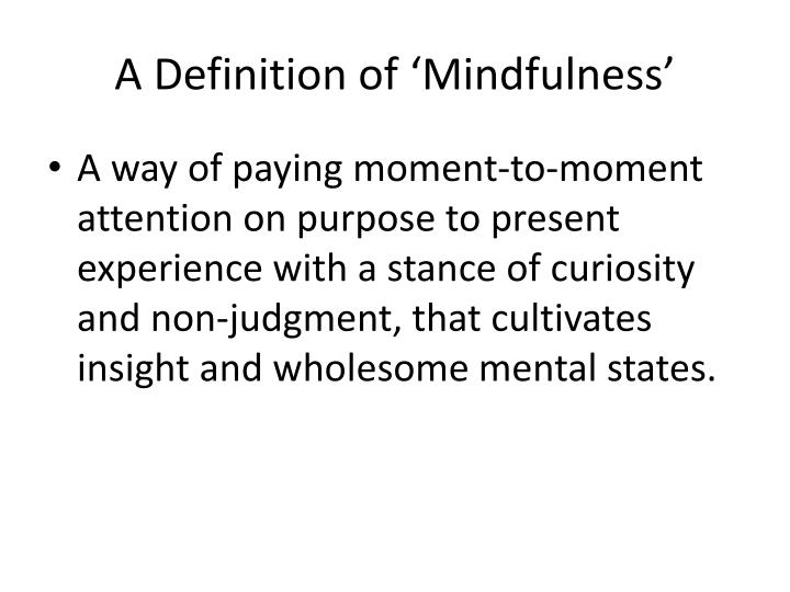 A Definition of 'Mindfulness'