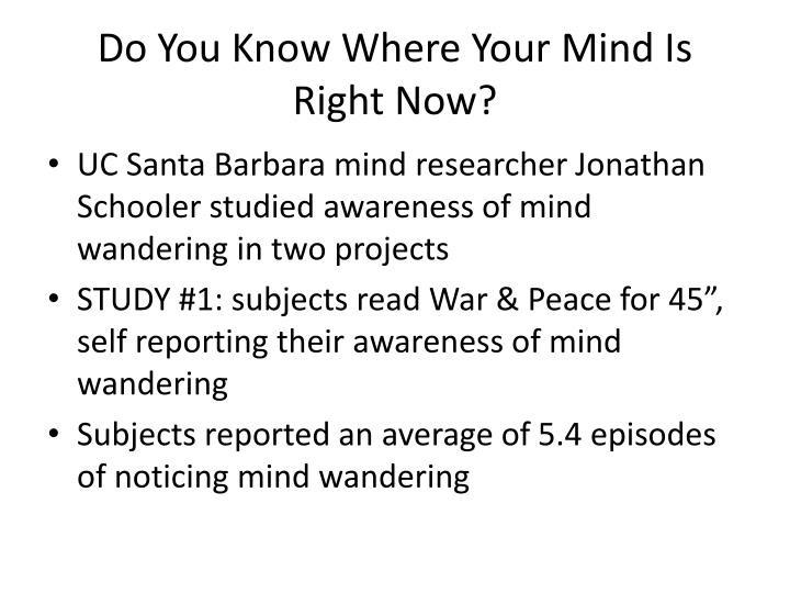 Do You Know Where Your Mind Is Right Now?