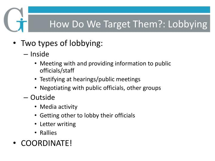 How Do We Target Them?: Lobbying
