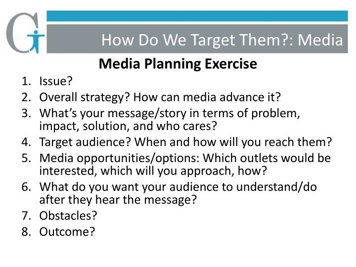 How Do We Target Them?: Media