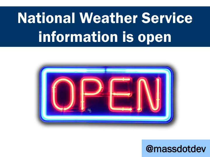 National weather service information is open