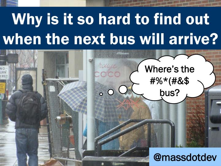 WHY IS IT SO HARD TO FIND OUT WHEN THE NEXT BUS WILL ARRIVE?