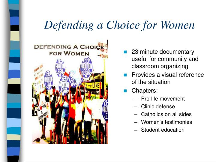 Defending a Choice for Women