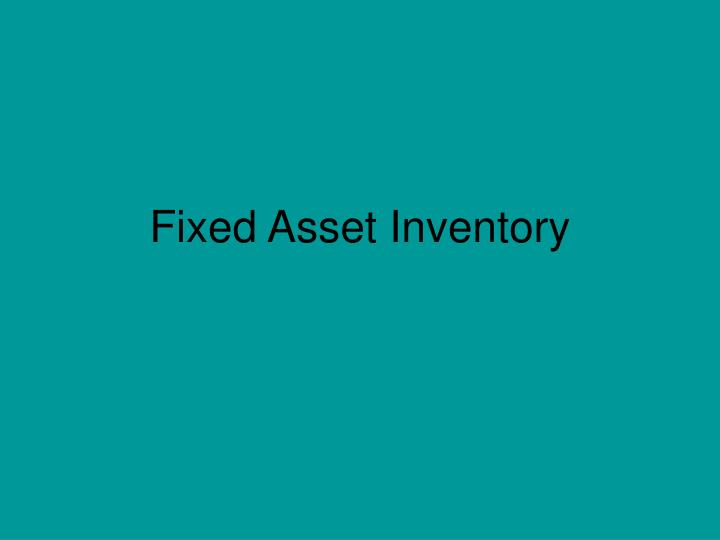 Fixed asset inventory