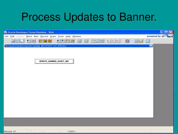 Process Updates to Banner.