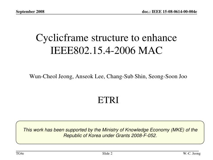 Cyclicframe structure to enhance IEEE802.15.4-2006 MAC
