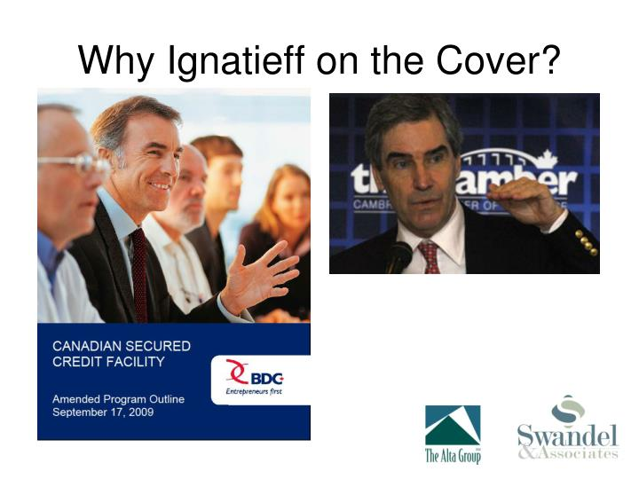 Why Ignatieff on the Cover?