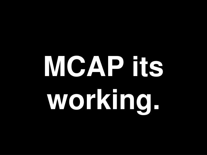 MCAP its working.
