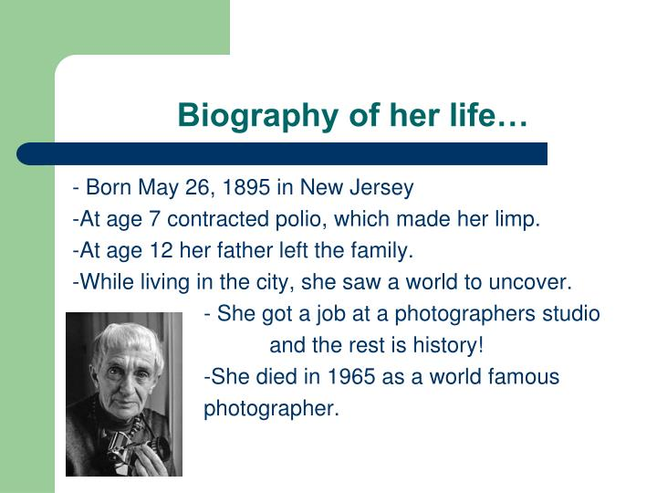 Biography of her life…