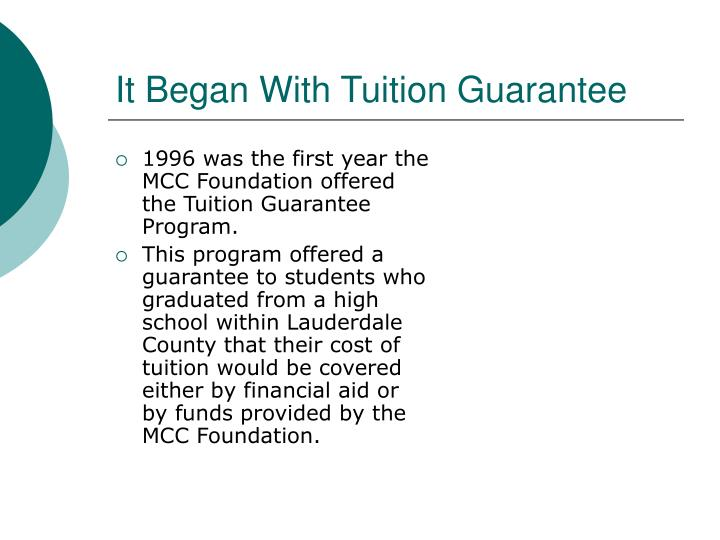 It began with tuition guarantee