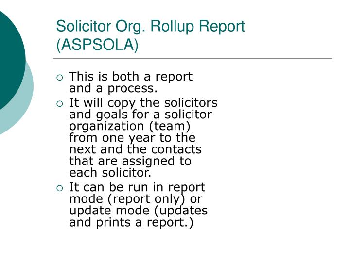 Solicitor Org. Rollup Report (ASPSOLA)