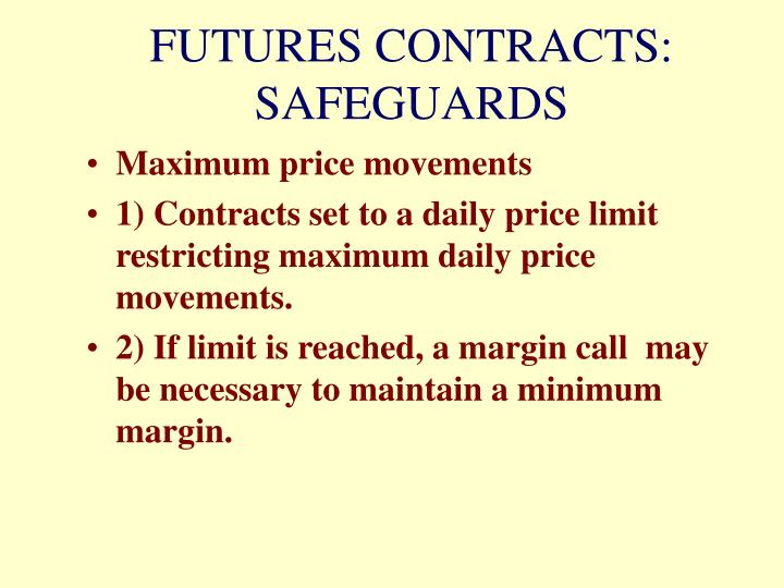 FUTURES CONTRACTS:  SAFEGUARDS
