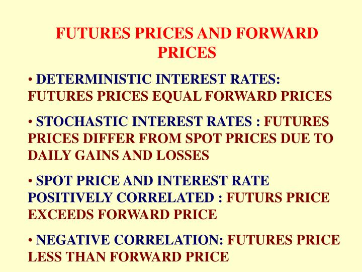 FUTURES PRICES AND FORWARD PRICES