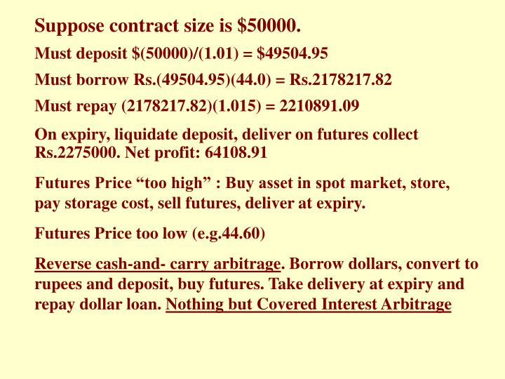 Suppose contract size is $50000.
