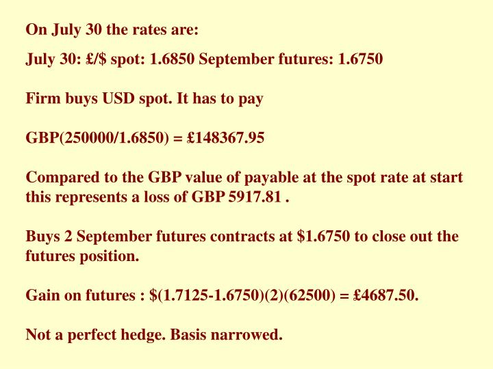 On July 30 the rates are: