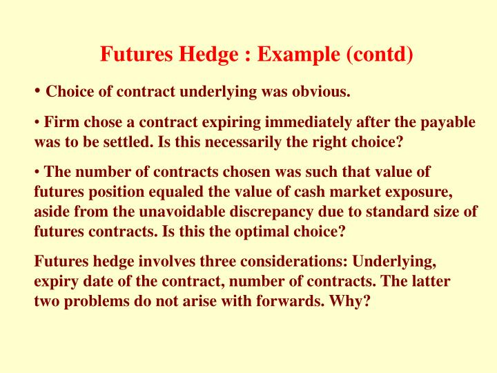 Futures Hedge : Example (contd)