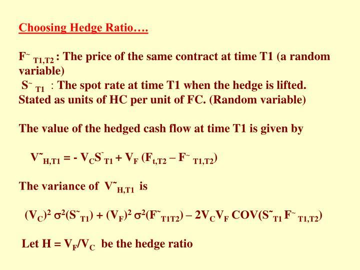 Choosing Hedge Ratio….