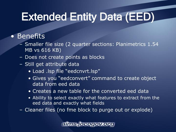 Extended Entity Data (EED)