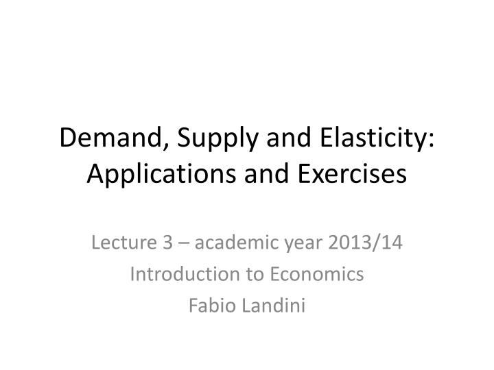 Demand supply and elasticity applications and exercises