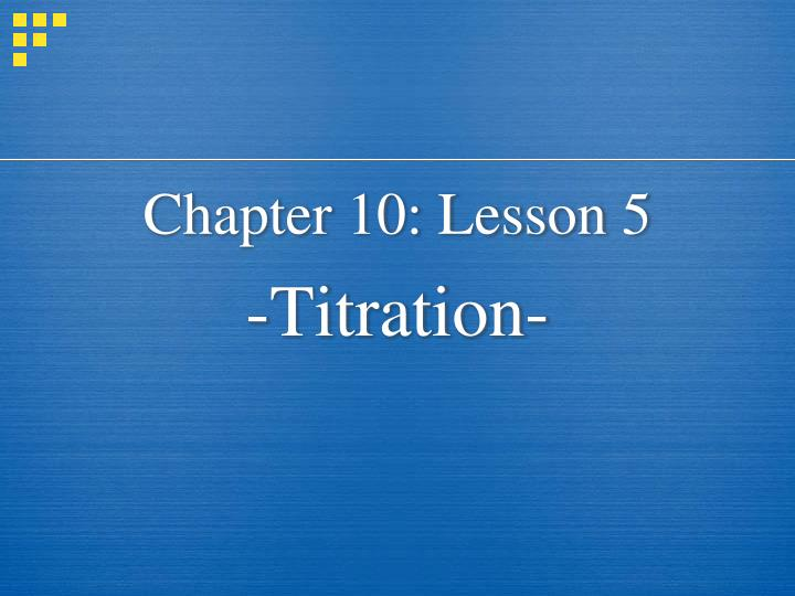 Chapter 10: Lesson 5