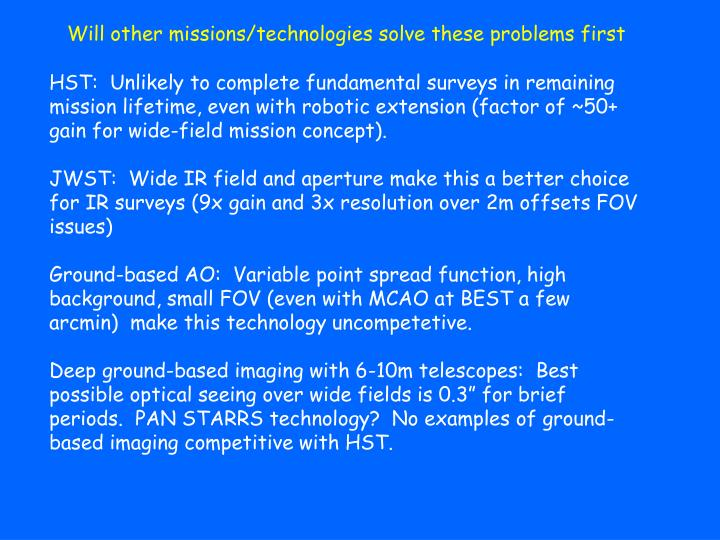 Will other missions/technologies solve these problems first