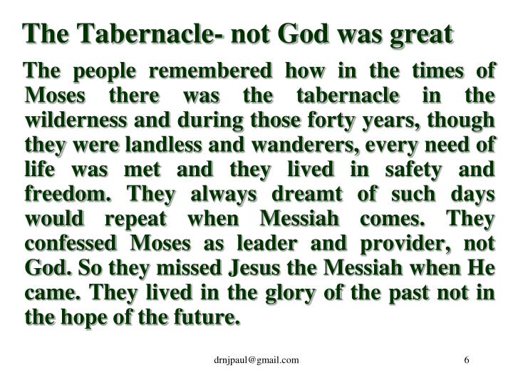 The Tabernacle- not God was great