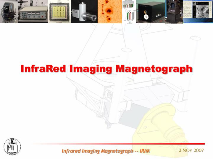 InfraRed Imaging Magnetograph