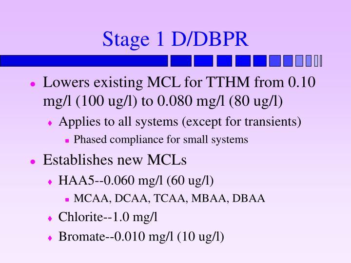 Stage 1 D/DBPR