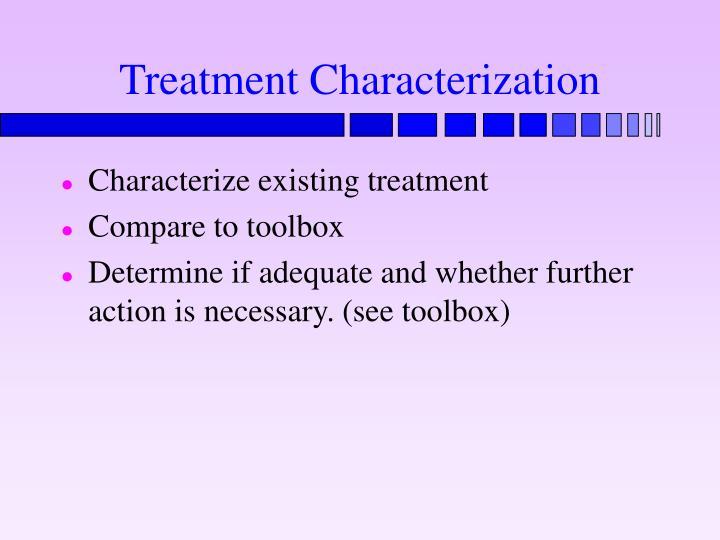Treatment Characterization