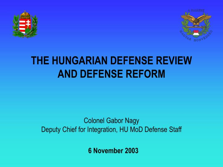 THE HUNGARIAN DEFENSE REVIEW