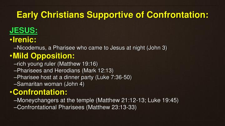 Early Christians Supportive of Confrontation: