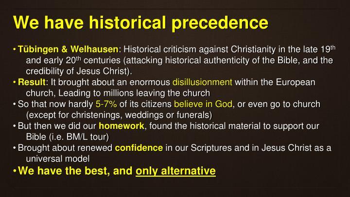 We have historical precedence