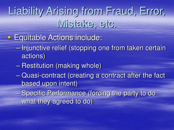 Liability Arising from Fraud, Error, Mistake, etc.