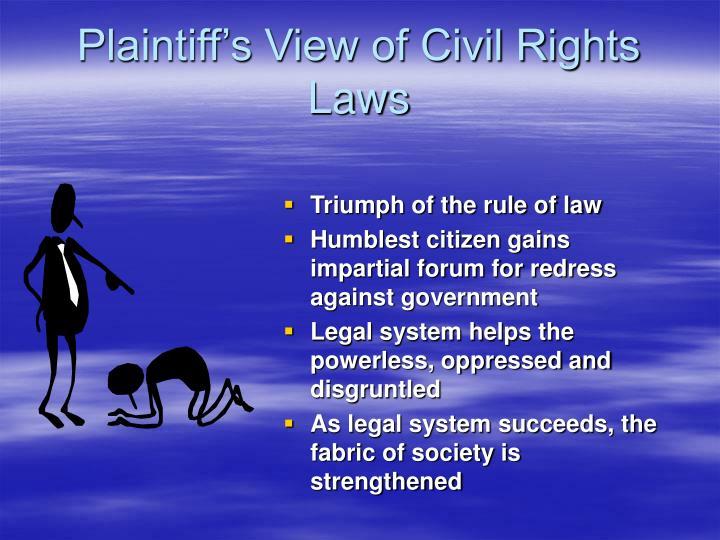 Plaintiff's View of Civil Rights Laws