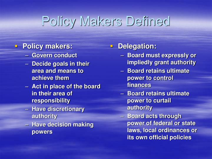 Policy makers: