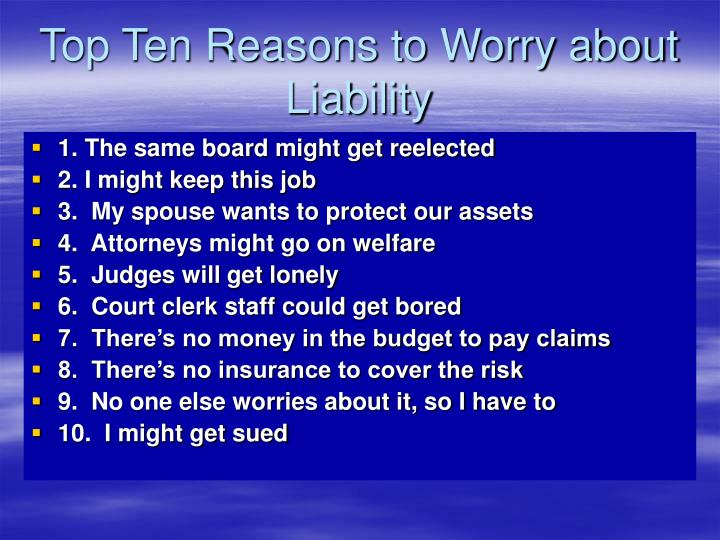 Top Ten Reasons to Worry about Liability