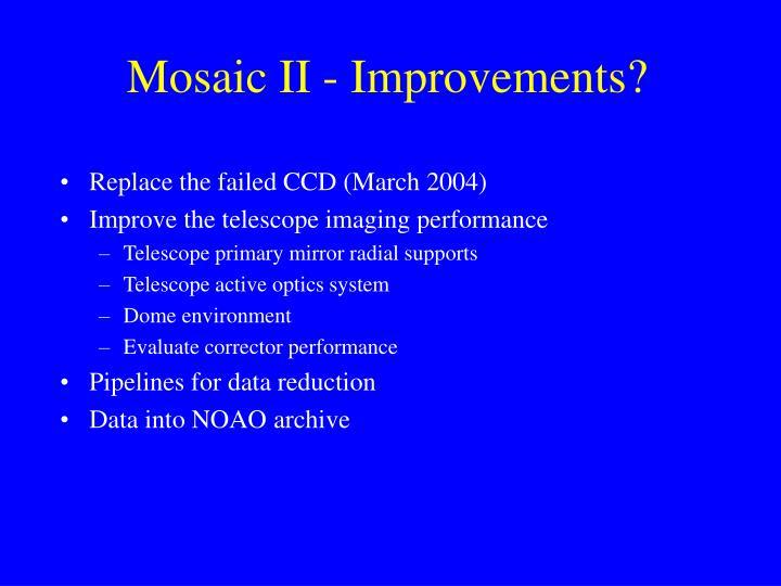 Mosaic II - Improvements?