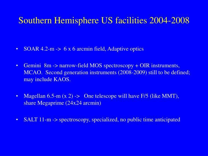 Southern Hemisphere US facilities 2004-2008