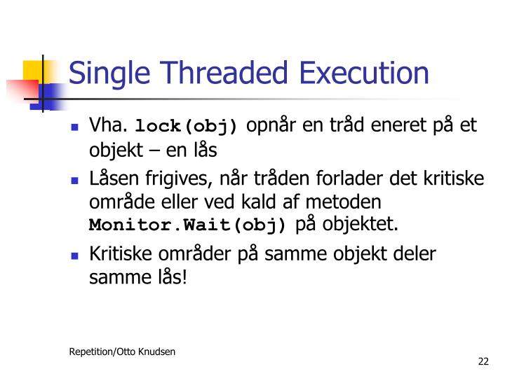 Single Threaded Execution