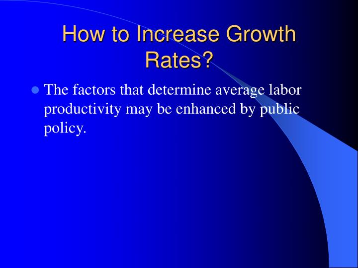 How to Increase Growth Rates?