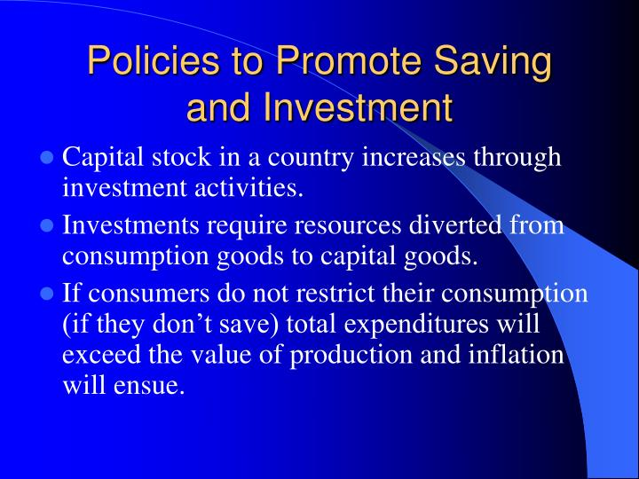 Policies to Promote Saving and Investment