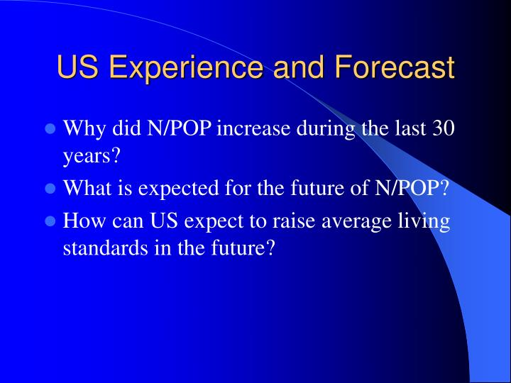 US Experience and Forecast