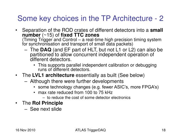 Some key choices in the TP Architecture - 2